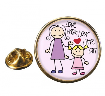 Love From Your Little Girl Round Pin Badge