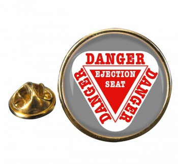 Danger Ejection Seat Round Lapel